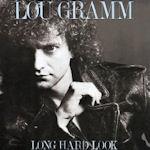 Long Hard Look - Lou Gramm