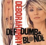 Def, Dumb And Blonde - Deborah Harry
