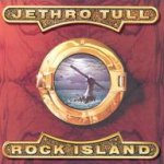 Rock Island - Jethro Tull