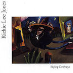 Flying Cowboys - Rickie Lee Jones