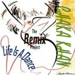 Life Is A Dance - The Remix Project - Chaka Khan