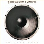 In Your Face - Kingdom Come