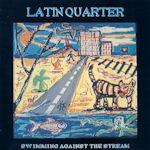 Swimming Against The Stream - Latin Quarter