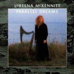 Parallel Dreams - Loreena McKennitt