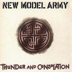 Thunder And Consolation - New Model Army