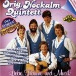 Liebe, Träume und Musik - Orig. Nockalm Quintett