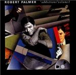 Addictions Volume I - Robert Palmer