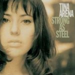 Strong As Steel - Tina Arena