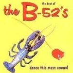 Dance This Mess Around - The Best Of The B-52