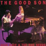 The Good Son  - {Nick Cave} + the Bad Seeds