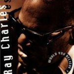 Would You Believe - Ray Charles