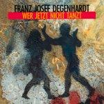 Wer jetzt nicht tanzt - Franz Josef Degenhardt