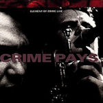 Crime Pays - Element Of Crime
