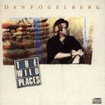 The Wild Places - Dan Fogelberg