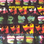 Change Of Season - Daryl Hall + John Oates