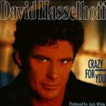 Crazy For You - David Hasselhoff
