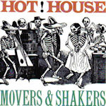 Movers And Shakers - Hot House