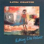 Nothing Like Velvet - Latin Quarter