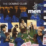 Domino Club - The Men They Couldn