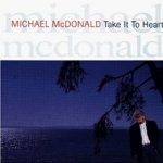 Take It To The Heart - Michael McDonald
