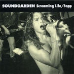Screaming Life/Fopp - Soundgarden