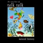Natural History - The Very Best Of Talk Talk - Talk Talk