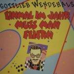 Einmal im Jahr muß man feiern - Gottlieb Wendehals
