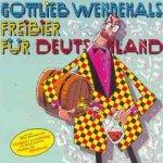 Freibier für Deutschland - Gottlieb Wendehals