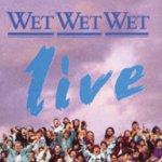 Live - Wet Wet Wet