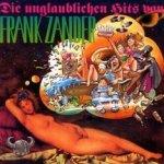 Die unglaublichen Hits von Frank Zander - Frank Zander