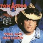 Voll aus dem Leben - Tom Astor