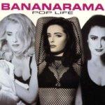 Pop Life - Bananarama