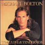 Time, Love And Tenderness - Michael Bolton