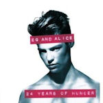 24 Years Of Hunger - {Eg} + Alice