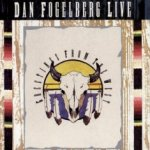 Live: Greetings From The West - Dan Fogelberg
