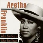 What You See Is What You Sweat - Aretha Franklin