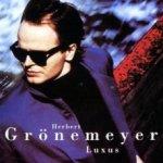 Luxus (English Version) - Herbert Grönemeyer