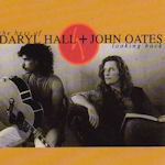 Looking Back - The Best Of Daryl Hall + John Oates - Daryl Hall + John Oates