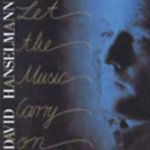 Let The Music Carry On - David Hanselmann