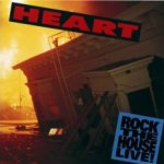 Rock The House! Live - Heart