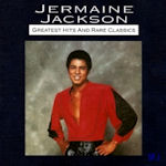 Greatest Hits And Rare Classics - Jermaine Jackson