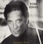 Carrying A Torch - Tom Jones