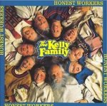 Honest Workers - Kelly Family
