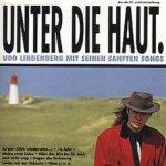 Unter die Haut - Udo Lindenberg