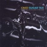 Sugar Tax - Orchestral Manoeuvres In The Dark