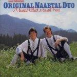 A bisserl Glück, a bisserl Freud - Original Naabtal Duo
