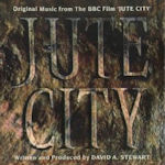 Jute City (Soundtrack) - David A. Stewart