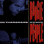 Boogie People - {George Thorogood} + the Destroyers