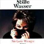 Stille Wasser - Stefanie Werger