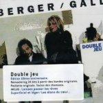 Double jeu - {Berger}-{Gall}